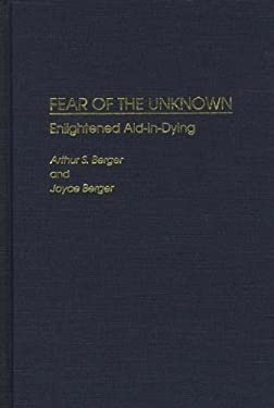 Fear of the Unknown: Enlightened Aid-In-Dying 9780275946838