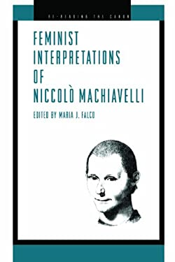 Feminist Interpretations of Niccolo Machiavelli 9780271023892