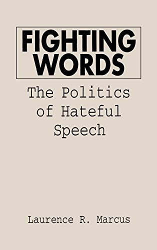 Fighting Words: The Politics of Hateful Speech