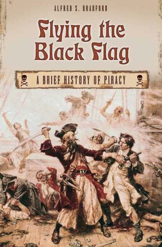 Flying the Black Flag: A Brief History of Piracy 9780275977818