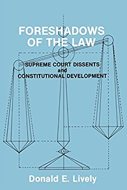 Foreshadows of the Law: Supreme Court Dissents and Constitutional Development 9780275943837