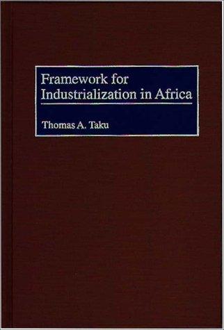 Framework for Industrialization in Africa 9780275964986