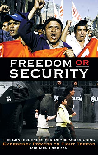 Freedom or Security: The Consequences for Democracies Using Emergency Powers to Fight Terror 9780275979133