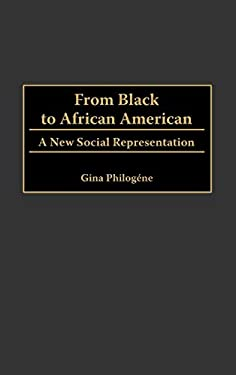From Black to African American: A New Social Representation 9780275962845