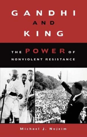 Gandhi and King: The Power of Nonviolent Resistance 9780275965747