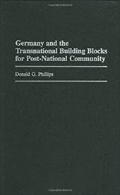 Germany and the Transnational Building Blocks for Post-National Community