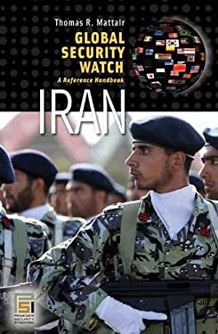 Global Security Watch Iran: A Reference Handbook 9780275994839