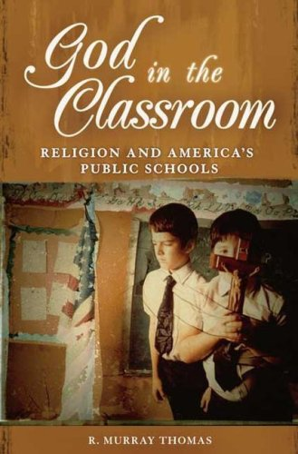 God in the Classroom: Religion and America's Public Schools 9780275991418