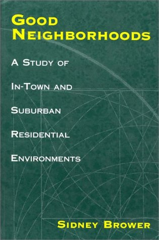 Good Neighborhoods: A Study of In-Town and Suburban Residential Environments 9780275969219