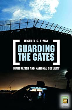 Guarding the Gates: Immigration and National Security