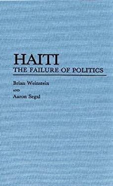 Haiti: The Failure of Politics 9780275931728