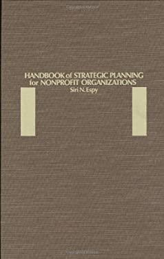 Handbook of Strategic Planning for Nonprofit Organizations 9780275923426