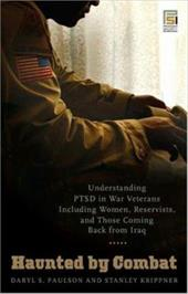 Haunted by Combat: Understanding PTSD in War Veterans Including Women, Reservists, and Those Coming Back from Iraq