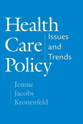 Health Care Policy: Issues and Trends 9780275974657
