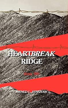 Heartbreak Ridge: Korea, 1951 9780275932176