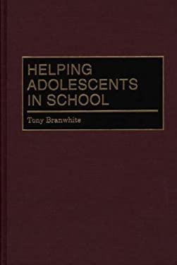 Helping Adolescents in School 9780275968984