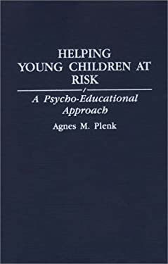 Helping Young Children at Risk: A Psycho-Educational Approach 9780275945916