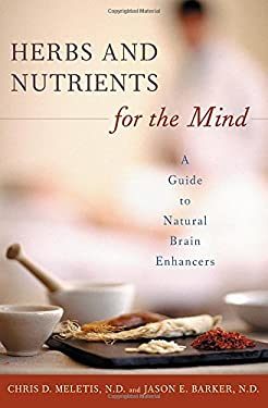 Herbs and Nutrients for the Mind: A Guide to Natural Brain Enhancers 9780275983949