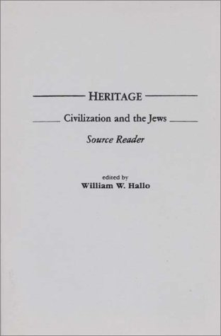 Heritage: Civilization and the Jews: Source Reader 9780275916084