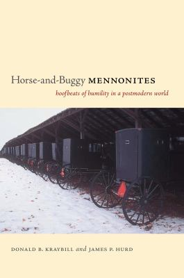 Horse-And-Buggy Mennonites: Hoofbeats of Humility in a Postmodern World 9780271028651