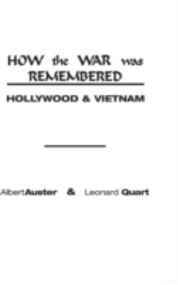 How the War Was Remembered: Hollywood & Vietnam 9780275923839