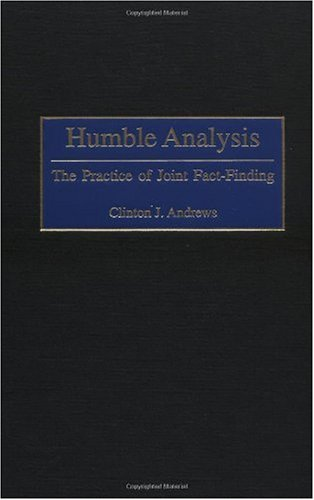 Humble Analysis: The Practice of Joint Fact-Finding 9780275975883