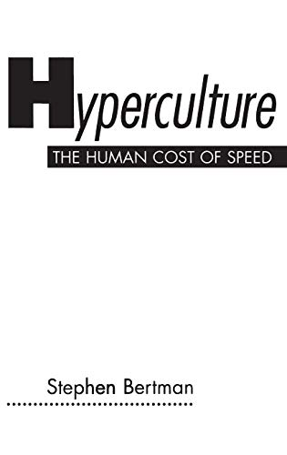 Hyperculture: The Human Cost of Speed