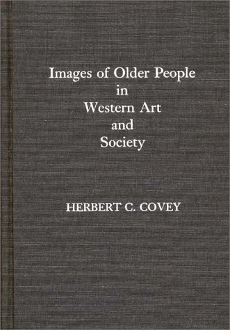 Images of Older People in Western Art and Society 9780275934354