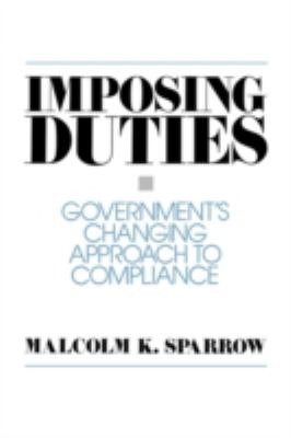 Imposing Duties: Government's Changing Approach to Compliance 9780275947811