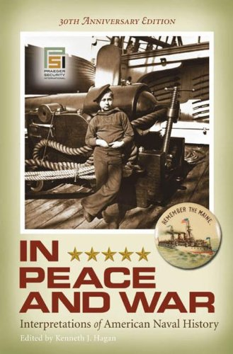 In Peace and War: Interpretations of American Naval History