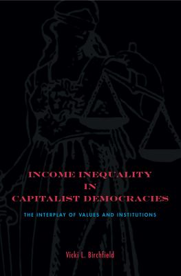 Income Inequality in Capitalist Democracies: The Interplay of Values and Institutions 9780271034409