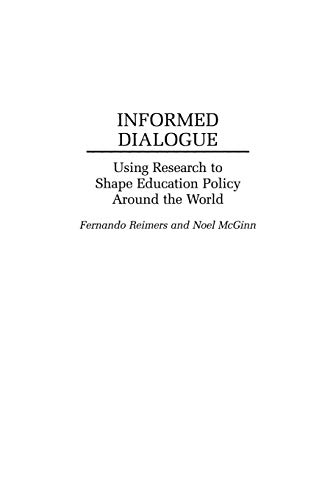 Informed Dialogue: Using Research to Shape Education Policy Around the World 9780275954437