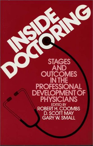 Inside Doctoring: Stages and Outcomes in the Professional Development of Physicians 9780275921736