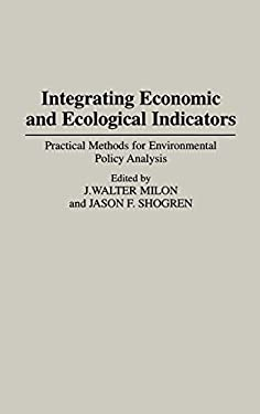 Integrating Economic and Ecological Indicators: Practical Methods for Environmental Policy Analysis 9780275949839