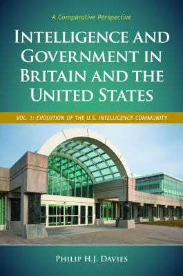 Intelligence and Government in Britain and the United States [2 Volumes]: A Comparative Perspective 9780275975722