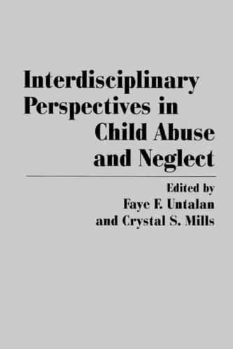 Interdisciplinary Perspectives in Child Abuse and Neglect 9780275940461