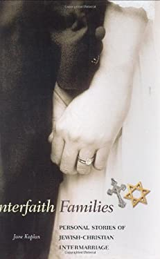 Interfaith Families: Personal Stories of Jewish-Christian Intermarriage 9780275982256