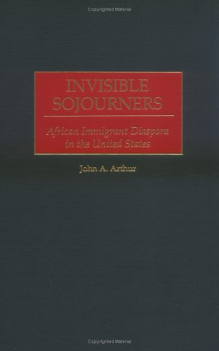 Invisible Sojourners: African Immigrant Diaspora in the United States 9780275967598