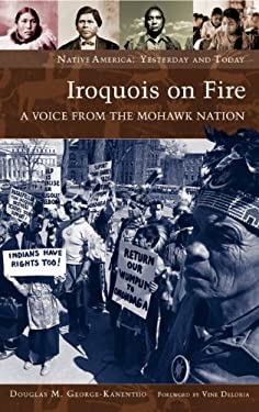 Iroquois on Fire: A Voice from the Mohawk Nation 9780275983840