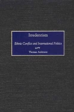 Irredentism: Ethnic Conflict and International Politics