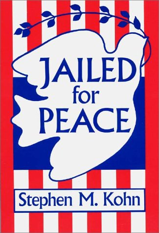 Jailed for Peace: The History of American Draft Law Violators, 1658-1985 9780275927769