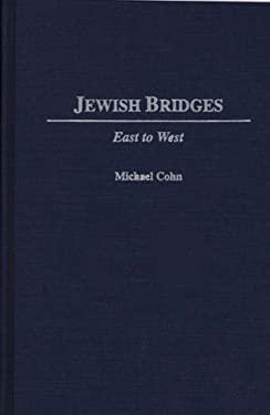 Jewish Bridges: East to West 9780275954635