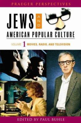 Jews and American Popular Culture [Three Volumes] [3 Volumes] 9780275987930
