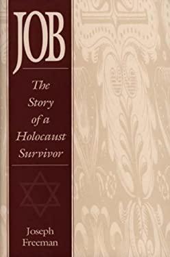 Job: The Story of a Holocaust Survivor 9780275955861