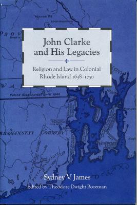 John Clarke and His Legacies 9780271018492