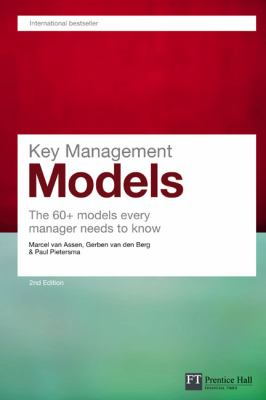 Key Management Models: The 60+ Models Every Manager Needs to Know 9780273719106