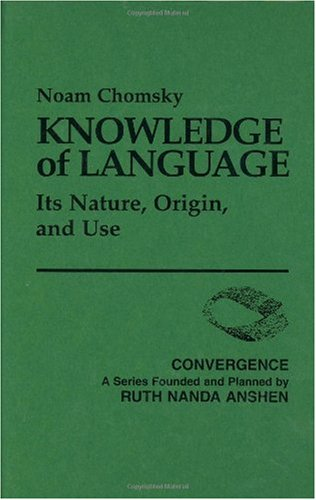 Knowledge of Language: Its Nature, Origin, and Use 9780275900250