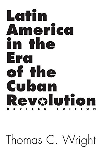 Latin America in the Era of the Cuban Revolution: Revised Edition 9780275967062