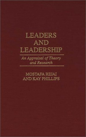 Leaders and Leadership: An Appraisal of Theory and Research 9780275958800