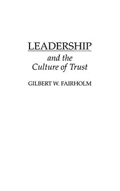 Leadership and the Culture of Trust 9780275948337